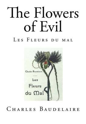 the flowers of evil the flowers of evil by charles baudelaire paperback