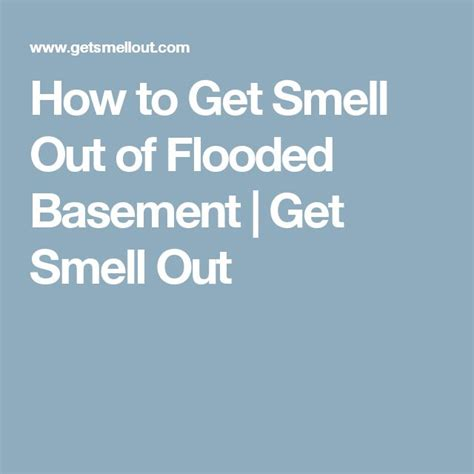 how to get a smell out of a room how to get smell out of flooded basement get smell out