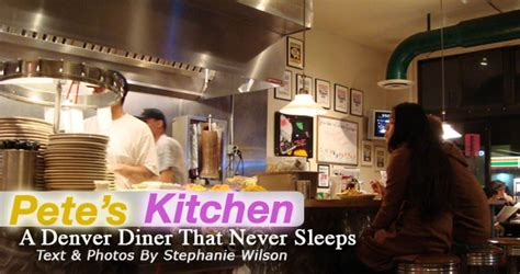 Petes Kitchen Denver by Pete S Kitchen A Denver Diner That Never Sleeps
