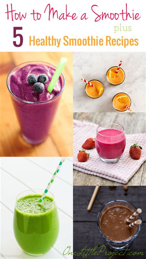 how to make a smoothie plus 5 healthy smoothie recipes