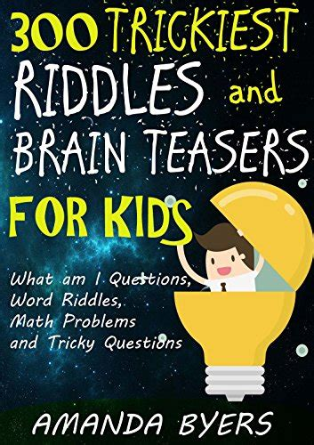riddles and brain teasers 300 riddles and trick questions for and family riddles series volume 4 books bedtime story suggestion 300 trickiest riddles and brain