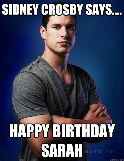 Sidney Crosby Memes - sidney crosby says happy birthday sarah misc quickmeme