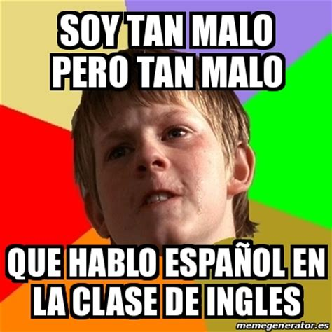 imagenes meme generator español meme chico malo soy tan malo pero tan malo que hablo