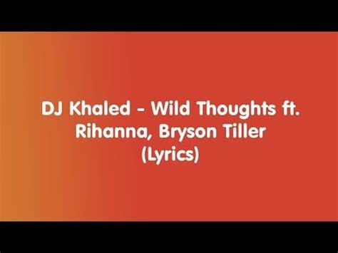 download mp3 dj khaled wild thoughts ft rihanna dj khaled wild thoughts ft rihanna bryson tiller