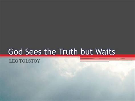 themes in god sees the truth but waits god sees the truth but waits authorstream