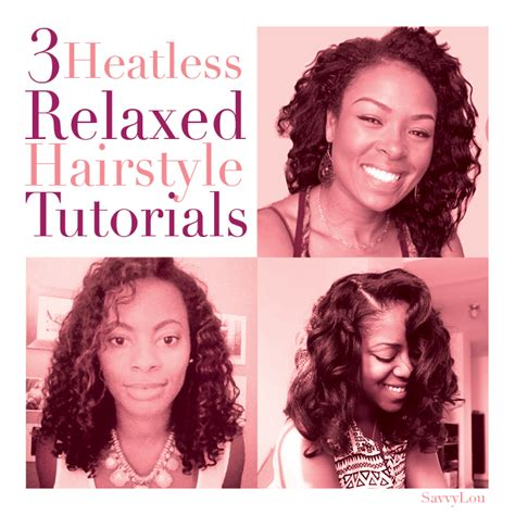 heatless hairstyles for short relaxed hair savvy lou 3 heatless relaxed hairstyle tutorials