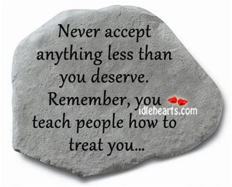 never accept anything less than you deserve remember you 301 moved permanently