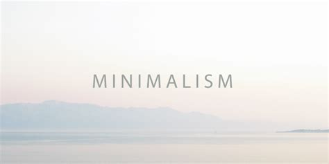 what is minimalism what is minimalist lifestyle