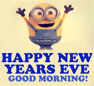 happy new years eve good morning pictures photos and