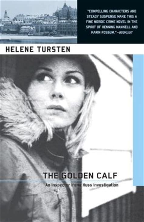 who watcheth an irene huss investigation books the golden calf inspector irene huss series 5 by helene