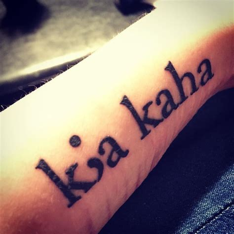 tattoo meaning be strong yesterday i went and got this tattoo kia kaha means stay