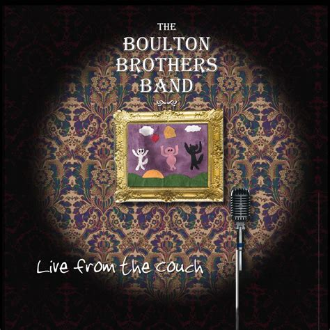 live from the couch live from the couch by the boulton brothers band