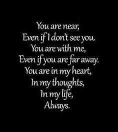 You are near even if i don t see you you are with me even if you