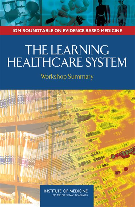 learning healthcare system workshop summary  national academies press