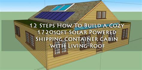 how to make a house cozy 12 steps how to build a cozy 1720sqft solar powered
