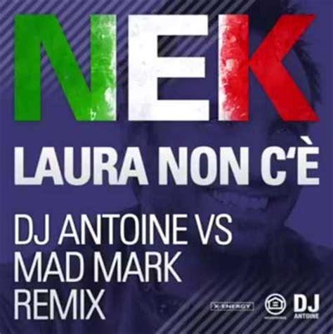l non c 礙 testo nek non c 232 dj antoine vs mad remix radio