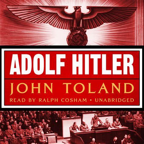 adolf hitler biography free download download adolf hitler audiobook by john toland for just 5 95
