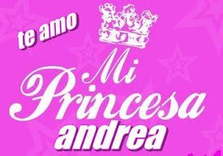 imagenes k digan te amo princesa argentina mexico andrea mi princesa te amo