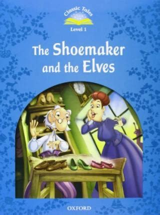 libro classic tales second edition classic tales second edition level 1 the shoemaker and the elves e book audio pack sue