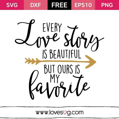 design quotes online free every love story is beautiful free svg quote freebies