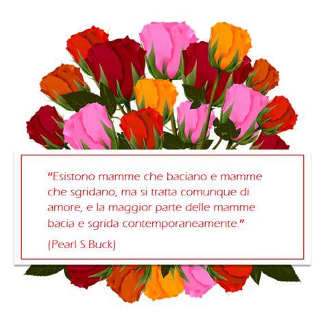 fiori festa della mamma 1001 idee per frasi festa della mamma tutte da copiare
