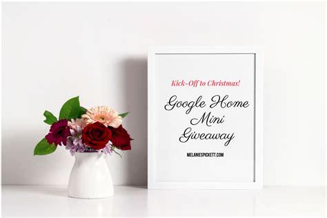 Google Home Mini Giveaway - christmas ideas google home mini giveaway melanie s pickett