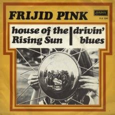 Frijid Pink House Of The Rising Sun by Frijid Pink House Of The Rising Sun Top 40