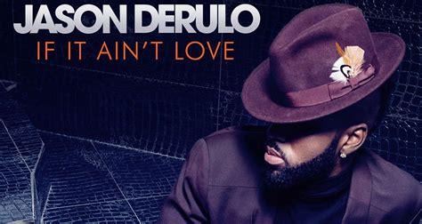 best part of your love lyrics jason derulo jason derulo drops if it ain t love full stream