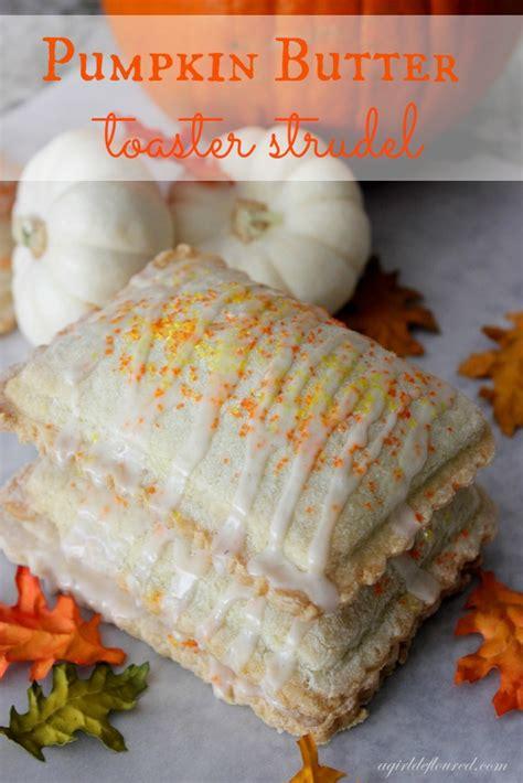 Gluten Free Toaster Strudel gluten free pumpkin butter toaster strudel