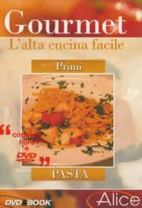 cucina facile primi gourmet l alta cucina facile primi pasta dvd