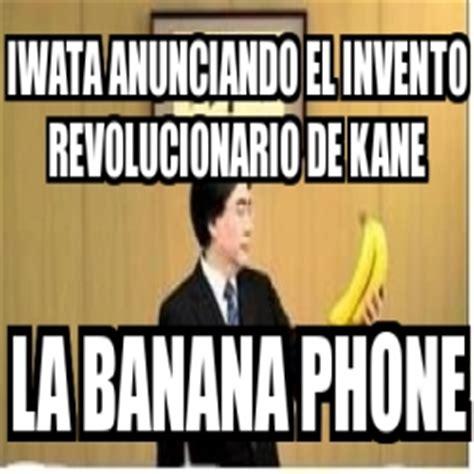 Banana Phone Meme - meme personalizado iwata anunciando el invento