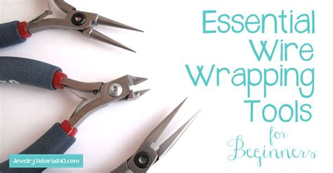 essential tools for jewelry wire wrapping tools for beginners jewelry tools