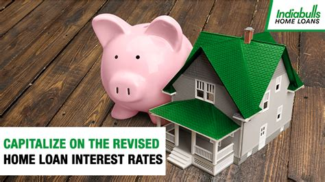 interest on housing loan capitalize on the revised home loan interest rates indiabulls home loans blog