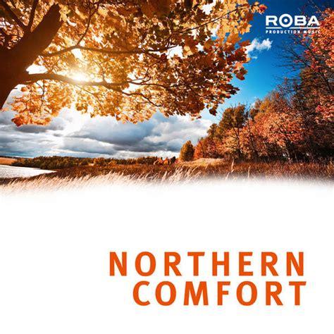 northern comfort northern comfort