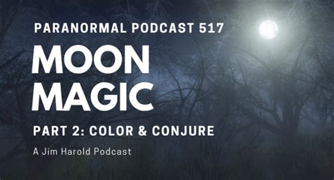 moon magic your complete guide to harnessing the mystical energy of the moon books the paranormal podcast jimharold