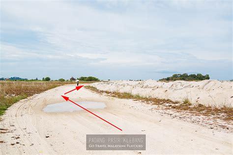 drive in padang padang pasir klebang melaka white desert in malaysia