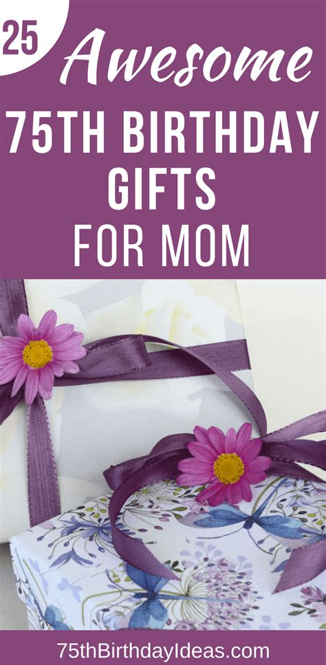 gift ideas for mom birthday 75th birthday gift ideas for mom 25 gifts to thrill your