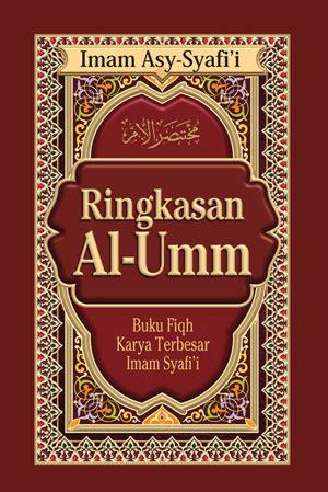 Al Umm Imam Asy Syafi I jual buku ringkasan al umm buku fiqh karya terbesar imam syafi i nuralimehdipp