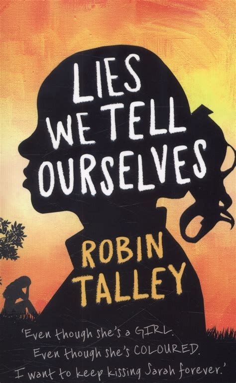 lies we tell ourselves 1848452926 lies we tell ourselves by talley robin 9781848452923 brownsbfs