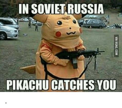 In Meme - in soviet russia pikachu catches you meme on sizzle
