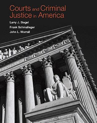 judicial justice books courts and criminal justice in america larry j siegel