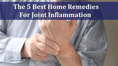Home Remedies For Joint by The 5 Best Home Remedies For Joint Inflammation Energy