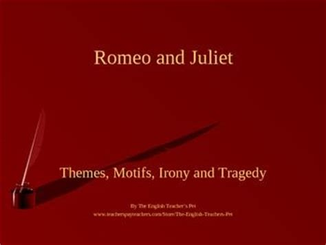 themes and techniques used in macbeth romeo and juliet themes motifs iront and tragedy