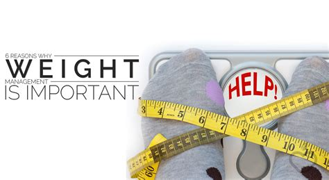 weight management 6 reasons why weight management is important