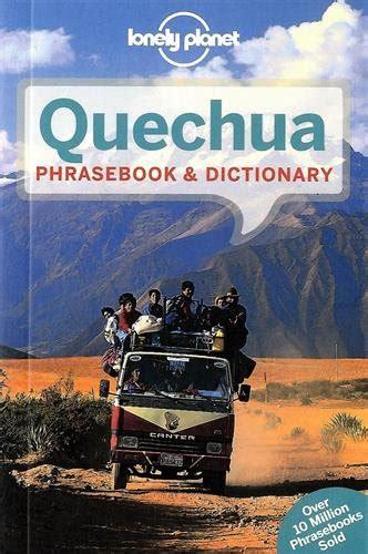 Pdf Lonely Phrasebook Dictionary Phrasebooks by Le Pdf Gratuit Et Libre Read Lonely Planet Quechua