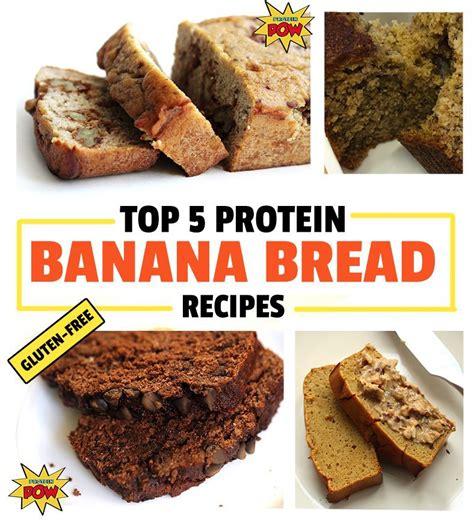 protein recipes top 5 healthy protein banana bread recipes gluten free