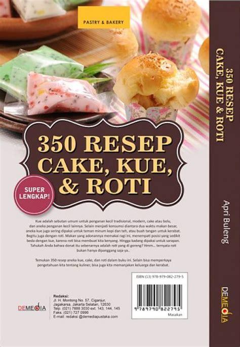 350 resep cake kue roti bukukita 350 resep cake kue roti toko buku