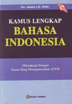 Kamus Lengkap Bahasa Indonesia Mkabdullahspd kamus lengkap bahasa indonesia kamus ensiklopedi