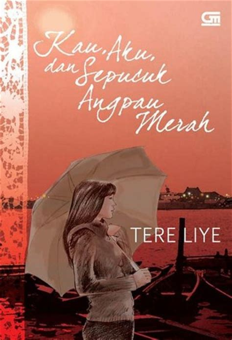 kau aku sepucuk angpau merah by tere liye reviews