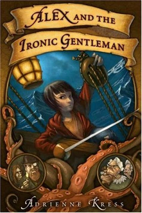 alex and the ironic gentleman alex and the ironic gentleman 1 by adrienne kress reviews